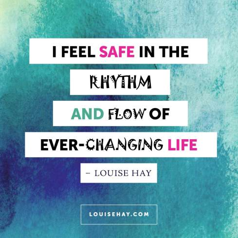 louise-hay-quotes-healing-safe-rhythm-flow-life