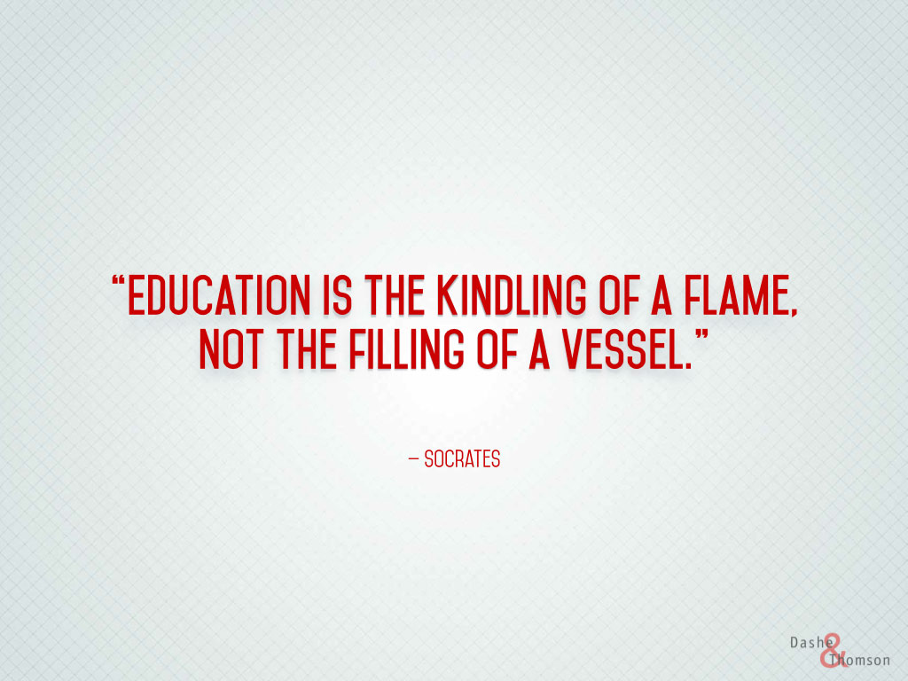 education-is-the-kindling-of-a-flame-not-the-filling-of-a-vessel-education-quote.jpg